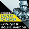 Jacob Forever Ft El Pru00edncipe Hasta Que Se Seque El Malecu00f3n Alex Rodri Aka Extrem Dj Rmx Mp3