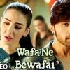 Wafa Ne Bewafa Final