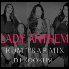 Lady anthem edm trap mix