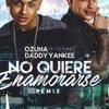 Ozuna Ft. Daddy Yankee - No Quiere Enamorarse (Official Remix) Portada del disco
