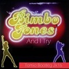 Bimbo Jones - And I Try (Tomio Bootleg 2016)FREE DOWNLOAD !!!