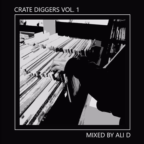 Crate Diggers Vol. 1 (Mixed By Ali D) [Free Download]