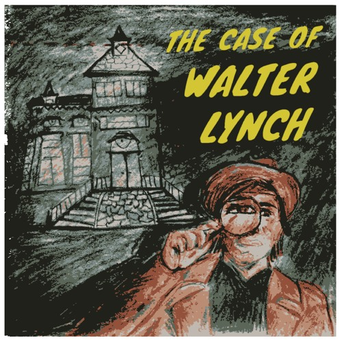 Episode 1 - The Case of Walter Lynch