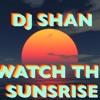 DJ SHAN***WATCH THE SUNSRISE*** DEEP HOUSE LIVE SET