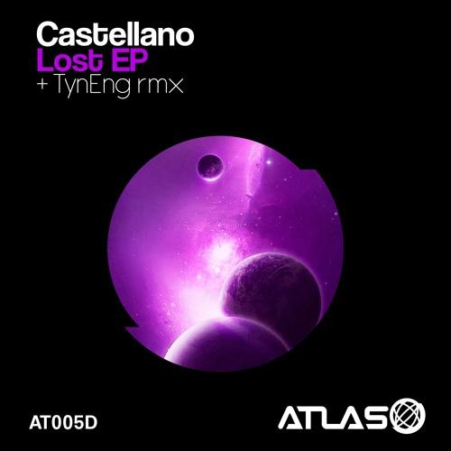 "3 [ATLAS 005D] Castellano - Lost EP - ""Shadows"" (TyNeng Remix)"