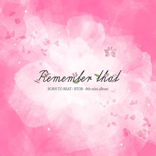L2Share♫31 BTOB (비투비) 봄날의 기억 (Remember that) soundcloudhot
