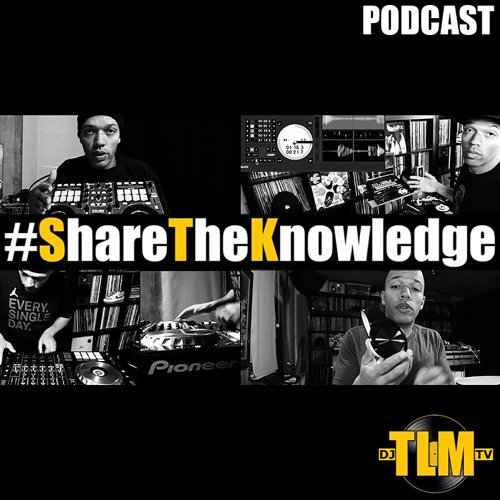 #ShareTheKnowledge Podcast - podcast for DJs (with DJ TLM)