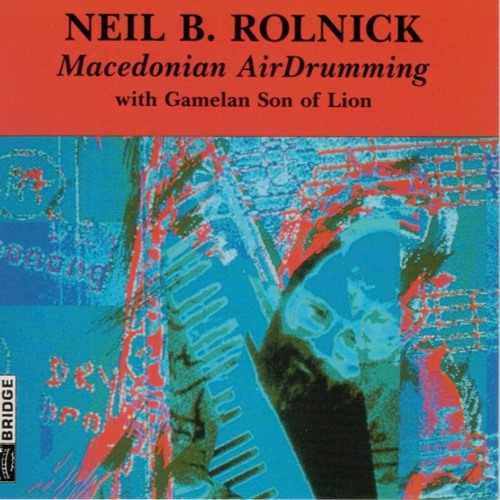 Neil Rolnick: Macedonian AirDrumming CD