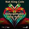 Nat King Cole - Unforgettable (Soca Refix)