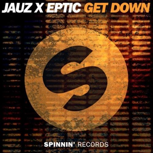 JAUZ JAUZ x EPTIC Get Down (Original Mix) soundcloudhot