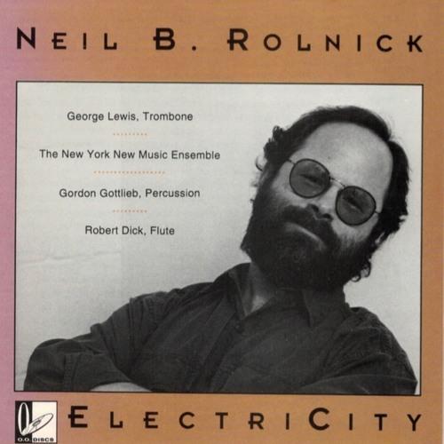 Neil Rolnick: ElectriCity CD