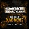Top Dolla - Dumb Moves (FREE)