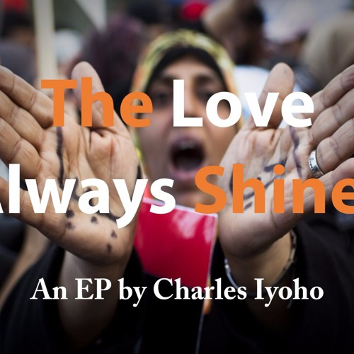 The Love Always Shines EP by Charles Iyoho