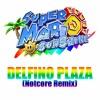Super Mario Sunshine - Delfino Plaza (Notcore Remix)