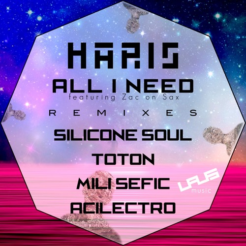 Haris - All I Need (Silicone Soul Remix) [Laus] (Preview)