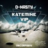 D-Nasty - Katemine VIP (OUT NOW!)