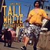 Tall White Muthafucka