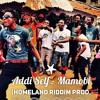ADDI SELF - MAMOBI (Homeland Riddim - Prod By Shatta Wale)+++FREE DL+++