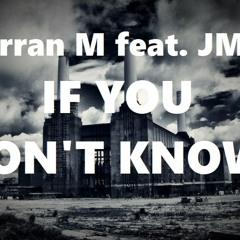 Arran M Feat. JME - If You Don't Know