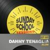 Danny Tenaglia   Sunday School Sessions: Episode 060