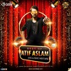 BEST OF ATIF ASLAM (EXCLUSIVE MIXTAPE) - DJ ASIF