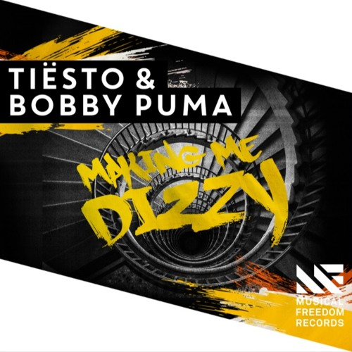 Musical Freedom Recs Tiësto & Bobby Puma Making Me Dizzy [OUT NOW] soundcloudhot