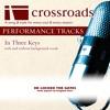 Crossroads Performance Tracks - He Locked The Gates (Demonstration in C)