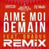 THE SHIN SEKAI & GRADUR - Aime Moi Demain REMIX [Dj Mahi]