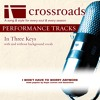 Crossroads Performance Tracks - I Won't Have To Worry Anymore (Without Background Vocals in C)