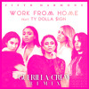 Fifth Harmony ft. Ty Dolla $ign - Work From Home (Guerilla Crew Remix) *BUY = FREE DOWNLOAD*
