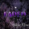 Alan Walker feat. Iselin Solheim - Faded (SPOON Remix)[Free Download]