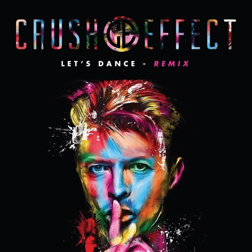 David Bowie - Let's Dance (Crush Effect Remix) by CRUSH EFFECT | Free ...