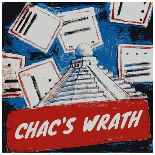 Episode 2 - Chac's Wrath