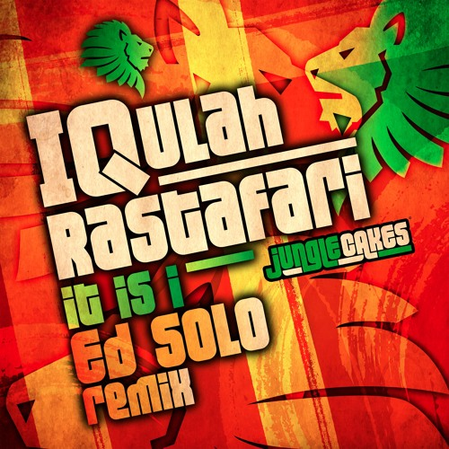 OUT NOW - IQulah Rastafari - It Is I - Ed Solo Remix