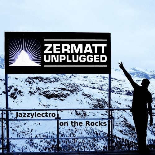 Jazzylectro on the Rocks (Zermatt Warm-Up Mix)