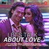 Lets Talk About Love (Baaghi) Full Song Bollywood Movie Mp3 Songs