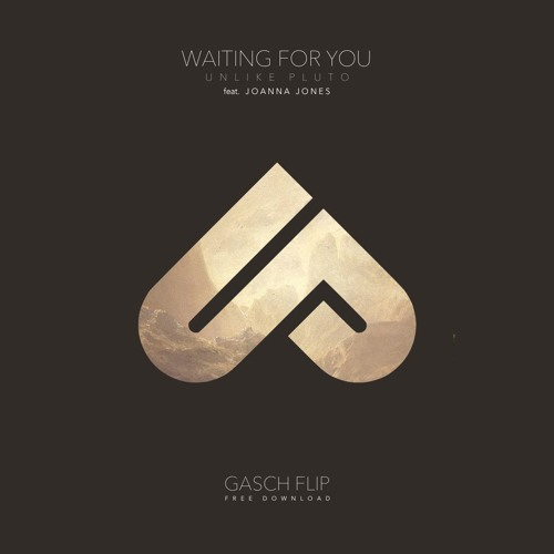 Unlike Pluto - Waiting For You (Gasch Flip) [Free Download