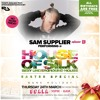 Sam Supplier - Live 02:00 - 03:00 @ House of Silk - Easter Special 24th March @ Scala