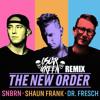 SNBRN x Shaun Frank x Dr. Fresch - The New Order (Oscar Green Remix)[SMASH THE CLUB PREMIERE]