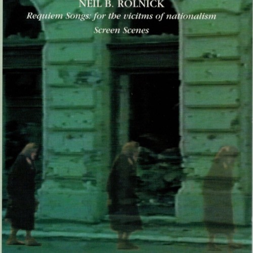 Neil Rolnick: Requiem Songs, 8  The Cellist
