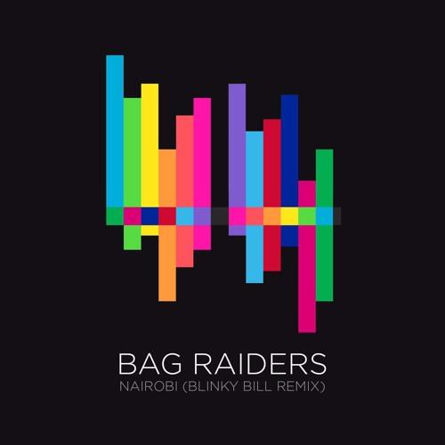 Nairobi- Bag Raiders (Blinky Bill Remix)