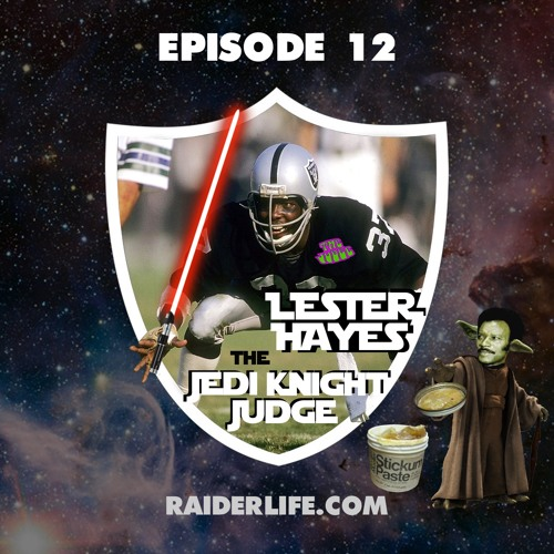 Episode 12 | #37 Lester Hayes Special Guest