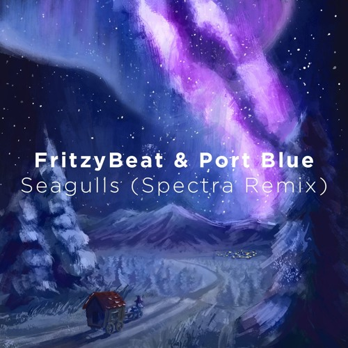 FritzyBeat & Port Blue - Seagulls (Spectra Remix)