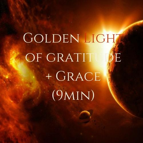 Your Golden Light Of Gratitude + Grace