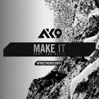 AK9 - Make It (feat. Lex Blaze)