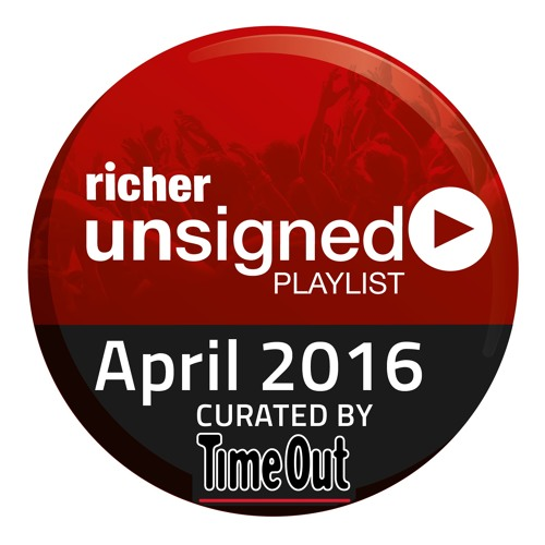 Richer Unsigned - Best of April 2016 by Time Out