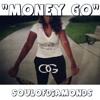 SoulOfDiamonds- Money Go (Prod. Audio Empire).mp3