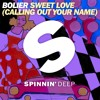 Bolier - Sweet Love (Calling Out Your Name) (Out Now)