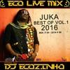 Juka Best Of Mix Vol.1 2016 - Eco Live Mix Com Dj Ecozinho