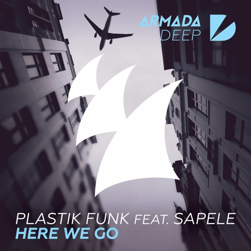 Plastik Funk feat. Sapele - Here We Go [OUT NOW]